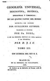 Geografía universal, descriptiva, histórica, industrial y comercial de las quatro partes del mundo ...