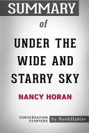 Summary of Under the Wide and Starry Sky by Nancy Horan: Conversation Starters
