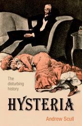Hysteria: The disturbing history
