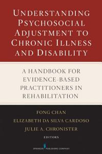 Understanding Psychosocial Adjustment to Chronic Illness and Disability Book