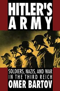 Hitler s Army   Soldiers  Nazis  and War in the Third Reich Book