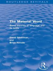 The Material Word (Routledge Revivals): Some theories of language and its limits