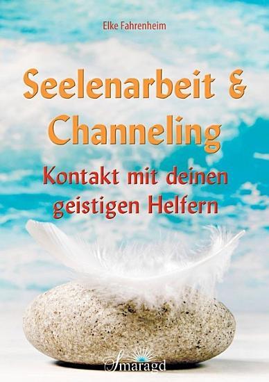 Seelenarbeit   Channeling PDF