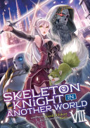 Download Skeleton Knight in Another World  Light Novel  Vol  8 Book