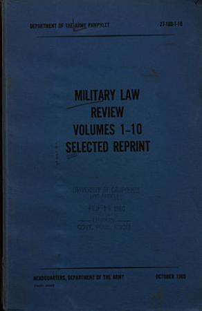 Military Law Review Volumes 1 10 Selected Reprint PDF