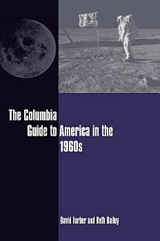 The Columbia Guide to America in the 1960s PDF