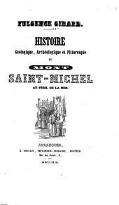 Histoire géologique, archéologique et pittoresque de Mont Saint-Michel au péril de la mer