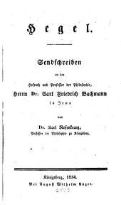 Hegel: Sendschreiben an den Hofrath und Professor der Philosophie, Herrn Dr. Carl Friedrich Bachmann in Jena