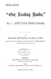 """Our Leading Banks,"": joint stock banks (London), Volume 1"