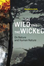 The Wild and the Wicked: On Nature and Human Nature