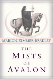 The Mists of Avalon: A Novel