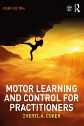 Motor Learning and Control for Practitioners: Edition 4