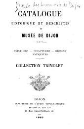 Catalogue descriptif des objets d'art: formant le Musée Anthelme et Edma Trimolet