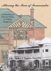 Altering the Face of Toowoomba: A Reflection on Selected Works of William Hodgen Jnr.