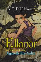 Ellanor and the Search for Organoth Blue Amber PDF