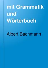 Mittelhochdeutsches Lesebuch: mit Grammatik und Wörterbuch