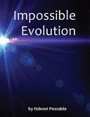 Impossible Evolution