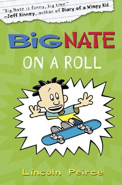 Big Nate on a Roll  Big Nate  Book 3  PDF