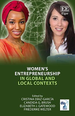Women   s Entrepreneurship in Global and Local Contexts