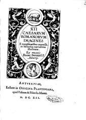 12 Caesarum Romanorum imagines e numismatibus expressae, et historica narratione illustratae. Ex museio Franc. Sweerti F. Antuerp