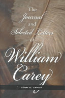 The Journal and Selected Letters of William Carey