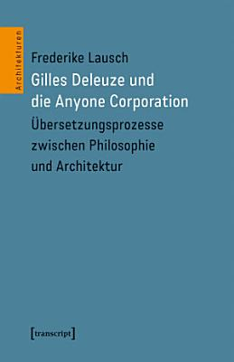 Gilles Deleuze und die Anyone Corporation PDF