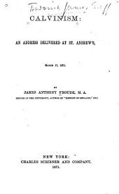 Calvinism: an Address Delivered at St. Andrew's March 17, 1871