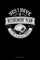 Yes I Have a Retirement Plan I ll Be Playing Bridge  Mileage Log Book