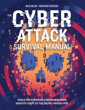 Cyber Survival Manual: From Identity Theft to The Digital Apocalypse and Everything in Between