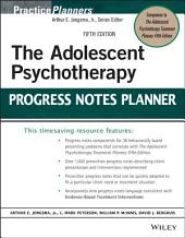 The Adolescent Psychotherapy Progress Notes Planner: Edition 5