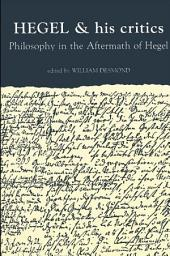 Hegel and His Critics: Philosophy in the Aftermath of Hegel