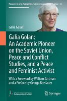 Galia Golan  An Academic Pioneer on the Soviet Union  Peace and Conflict Studies  and a Peace and Feminist Activist PDF