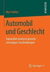 Automobil und Geschlecht: Explorative Analysen jenseits stereotyper Zuschreibungen