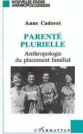 Parenté plurielle: Anthropologie du placement familial