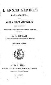 L. Annæ Senecæ, pars prima; sive opera philosophica ...: -Pars secunda, sive Opera declamatoria, etc