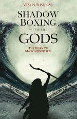 Shadow Boxing with the Gods