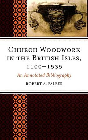 Church Woodwork in the British Isles  1100 1535 PDF
