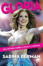 Gloria: Una historia sobre la fama y la infamia