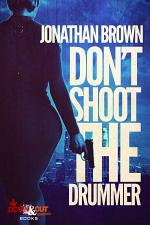 Don't Shoot the Drummer