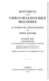Einführung in die gregorianischen. Melodien: Ein Handbuch der Choralwissenschaft. Neumenkunde Paläographie des liturgischen gesanges