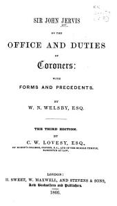 Sir John Jervis on the Office and Duties of Coroners: With Forms and Precedents