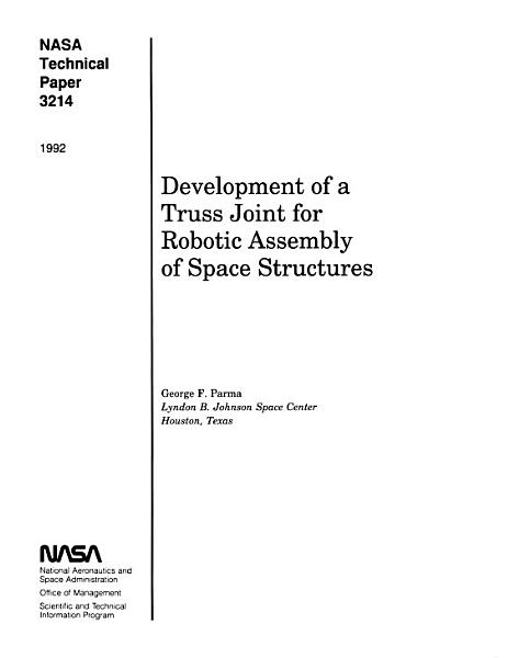 Development of a Truss Joint for Robotic Assembly of Space Structures