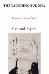 The Laughing Buddha: Zen and the Comic Spirit