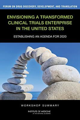 Envisioning a Transformed Clinical Trials Enterprise in the United States PDF