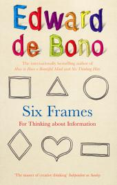 Six Frames: For Thinking About Information
