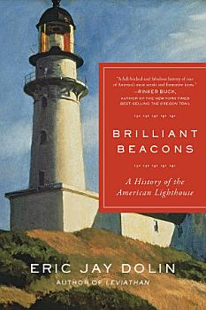 Brilliant Beacons  A History of the American Lighthouse PDF