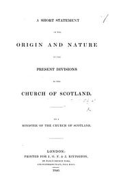 A Short Statement of the origin and nature of the present divisions in the Church of Scotland. By a Minister of the Church of Scotland [John Cumming].