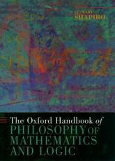 The Oxford Handbook of Philosophy of Mathematics and Logic
