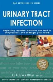 Urinary Tract Infection: Neglected Repeated Infections Can Lead To Complications & Endanger Your Health