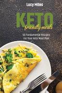 Keto Friendly Meals  50 Fundamental Recipes For Your Keto Meal Plan PDF